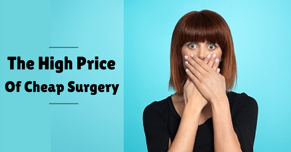 The High Price of Cheap Cosmetic Surgery