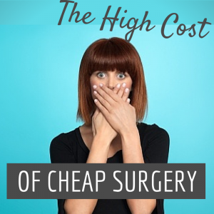 the high cost of cheap surgery